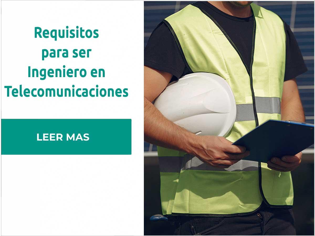 Ingeniero en telecomunicaciones Requisitos