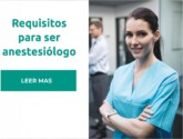 Requisitos para ser anestesiologo