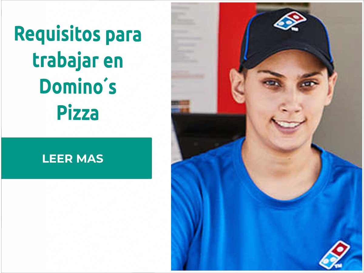 Requisitos para trabajar en Dominos Pizza