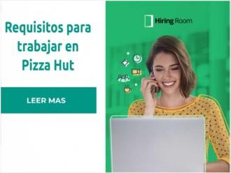 Requisitos para trabajar en Pizza Hut