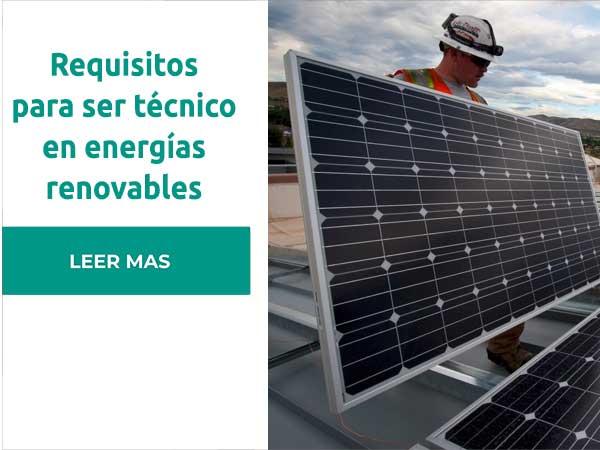 Requisitos para ser técnico en energías renovables
