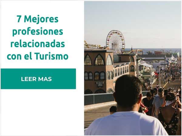 7 mejores profesiones relacionadas al turismo