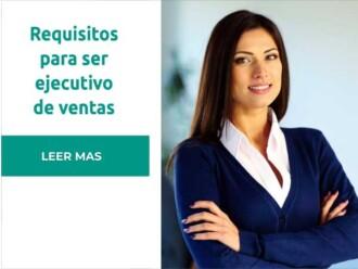 Requisitos para ser ejecutivo de venta