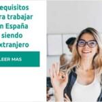 requisitos trabajar spain extranjero