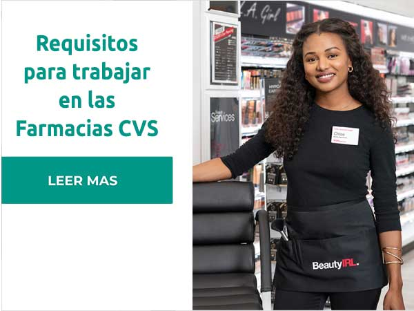 Requisitos para trabajar en Farmacias CVS