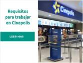 Requisitos para trabajar en Cinepolis